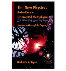 The-New-Physics-Derived-from-a-Disinverted-Metaphysics